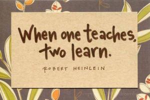 when 1 teaches, 2 learn